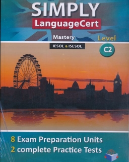 Simply LanguageCert C2 - Mastery Preparation & Practice Tests Self-Study Edition (Student's Book, Self-Study Guide & Audio MP3 CD)