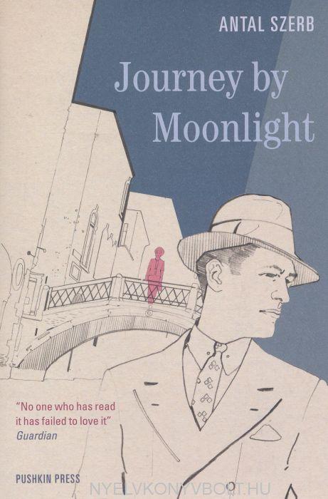 Szerb Antal: Journey by Moonlight (Utas és holdvilág angol nyelven)