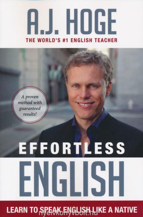 A. J. Hoge: Effortless English - Learn to Speak English Like a Native