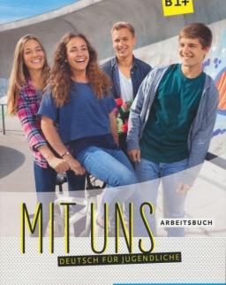 Mit Uns B1+ Arbeitsbuch. Deutsch für Jugendliche