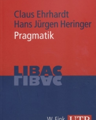 Claus Ehrhardt, Hans Jürgen Heringer: Pragmatik