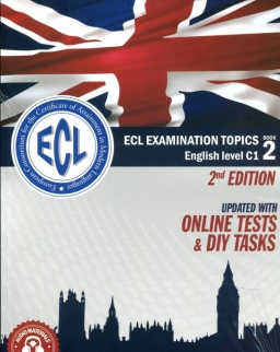 ECL Examination Topics English Level C1 Book 2 - Letölthető hanganyaggal - 2nd Edition