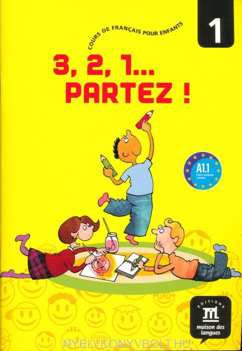 3, 2, 1 Partez A1.1 Munkatankönyv