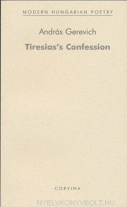 Gerevich András: Tiresias's Confession (Teiresziász vallomása)