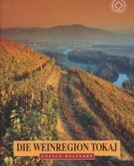 Die Weinregion Tokaj - UNESCO-Welterbe