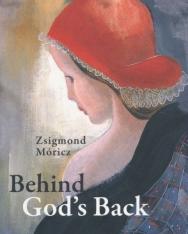 Móricz Zsigmond: Behind God's Back (Az Isten háta mögött angol nyelven)