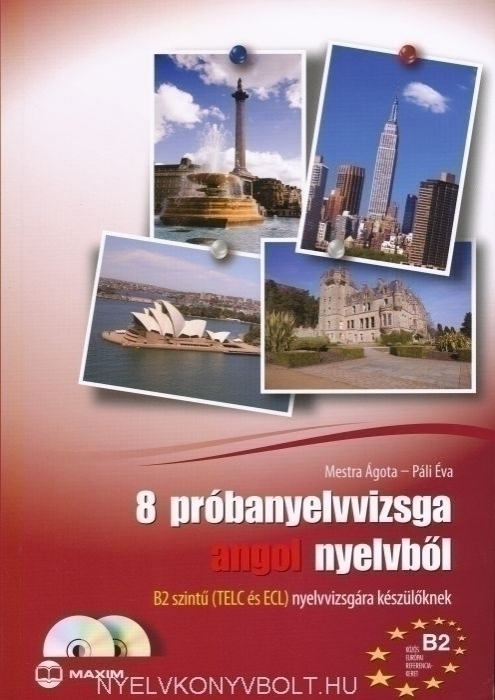 8 próbanyelvvizsga angol nyelvből B2 szintű (Telc és ECL) nyelvvizsgára készülőknek + 2 CD