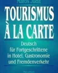 Tourismus Á La Carte - Deutsch für Fortgeschrittene in Hotel, Gastronomie und Fremdenverkehr