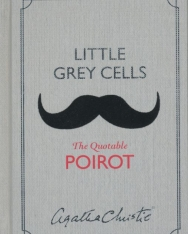 Agatha Christie: Little Grey Cells: The Quotable Poirot