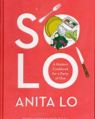 Anita Lo: Solo - A Modern Cookbook for a Party of One