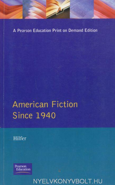 American Fiction Since 1940 - Longman Literature in English Series