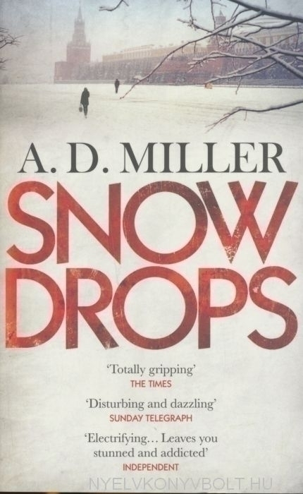 A. D. Miller: Snowdrops (Shortlisted for The Man Booker Prize 2011)