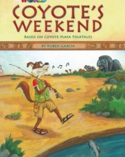 Our World Reader:Coyote's Weekend - Maya Folktale