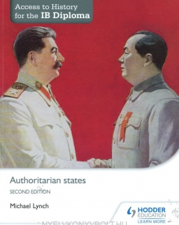 Access to History for the IB Diploma - Authoritarian States 2nd Edition