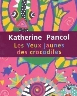 Katherine Pancol: Yeux jaunes des crocodiles