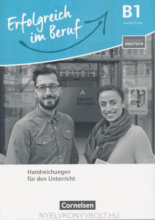 Pluspunkt Deutsch - Erfolgreich im Beruf: B1 - Handreichungen für den Unterricht