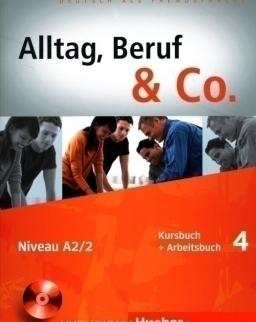 Alltag, Beruf & Co. 4 Kursbuch und Arbeitsbuch mit Audio CD zum Arbeitsbuch