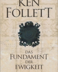 Ken Follett: Das Fundament der Ewigkeit (Kingsbridge-Roman Band 3)