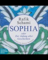 Rafik Schami: Sophia oder der Anfang aller Geschichten - Hörbuch