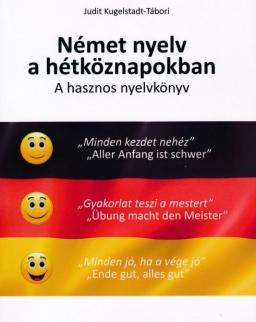 Német nyelv a hétköznapokban - A hasznos nyelvkönyv