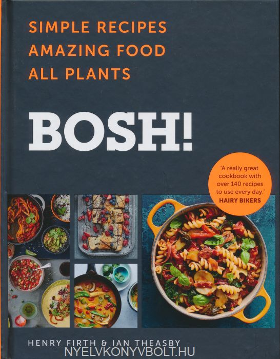 Henry Firth, Ian Theasby: BOSH! Simple Recipes - Amazing Food - All Plants