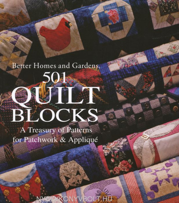 501 Quilt Blocks - A Treasury Of Patterns For Patchwork and Applique