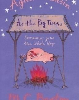 M.C. Beaton: Agatha Raisin: As The Pig Turns