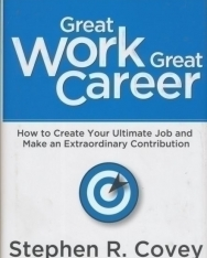 Great work, great career - How to create your ultimate job and make an extraordinary contribution