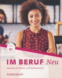 Im Beruf NEU B1+/B2 Deutsch als Fremd- und Zweitsprache Arbeitsbuch