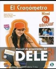 El Cronómetro Nivel B1 Escolar - Manual de preparación del DELE B1 Escolar Incluye CD