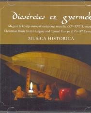 Dicséretes ez gyermek - Magyar és közép-európai karácsonyi muzsika a XV-XVIII. századból