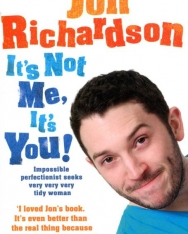 Jon Richardson: IT'S NOT ME, IT'S YOU!: Impossible perfectionist seeks very very very tidy woman