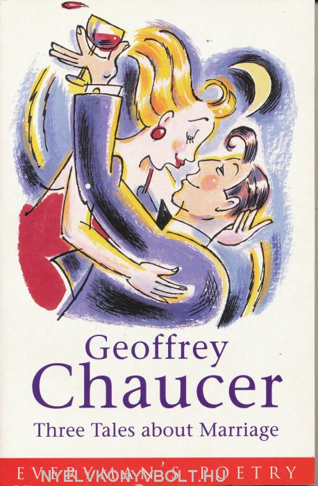 Geoffrey Chaucer : Three Tales About Marriage