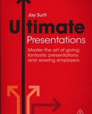 Jay Surti: Ultimate Presentations - Master the Art of Giving Fantastic Presentations and Wowing Employers