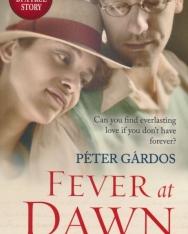 Gárdos Péter: Fever at Dawn