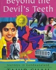 Tahir Shah: Beyond the Devil's Teeth: Journeys in Gondwanaland