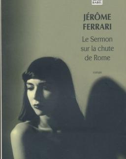 Jerome Ferrari: Le Sermon sur la chute de Rome
