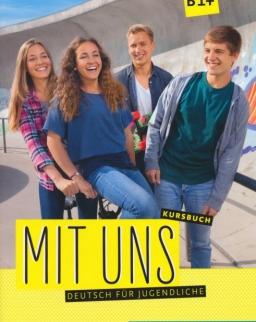 Mit uns B1+ Kursbuch. Deutsch für Jugendliche