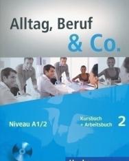Alltag, Beruf & Co. 2 Kursbuch und Arbeitsbuch mit Audio CD zum Arbeitsbuch
