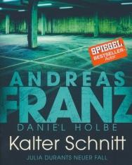 Andreas Franz: Kalter Schnitt: Julia Durants neuer Fall