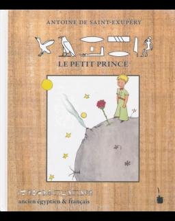 Antoine de Saint-Exupéry: Le Petit Prince - ancien égyptien & francais