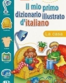 ELI Il mio primo dizionario illustrato d'italiano - La casa
