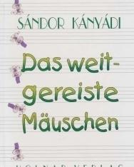 Kányádi Sándor: Das Weitgereiste Mauschen (Világlátott egérke német nyelven)