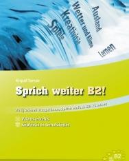 Sprich weiter B2! – 20 új szóbeli vizsgatéma a Sprich einfach B2! kötethez (MX-1281)