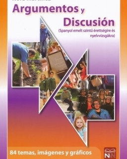 Argumentos y discusión - Spanyol emelt szintű érettségire és nyelvvizsgákra