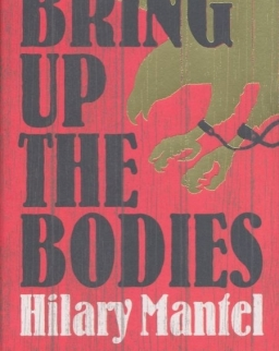Hilary Mantel: Bring Up the Bodies