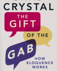 David Crystal: The Gift of the Gab: How Eloquence Works