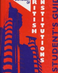 A Dictionary of British Institutions - A Students' Guide