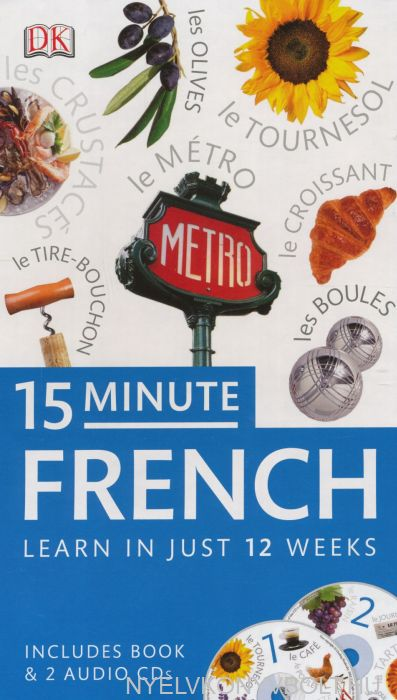 15 Minute French - Learn In Just 12 Weeks