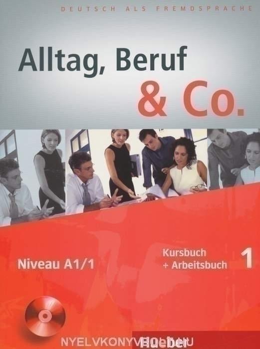 Alltag, Beruf & Co. 1 Kursbuch und Arbeitsbuch mit Audio CD zum Arbeitsbuch
